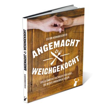 Das Kochbuch Angemacht & Weichgekocht First Served